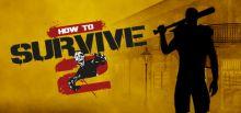 How to Survive 2 Sistem Gereksinimleri