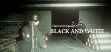 斩毒:黑与白(Narcotics Police:Black and White)系统需求