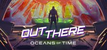 Out There: Oceans of Time System Requirements