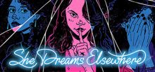 She Dreams Elsewhere System Requirements