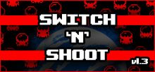 Switch 'N' Shoot系统需求